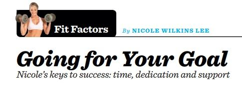 """Goaing for your goals"" - Nicole Wilkins Lee"