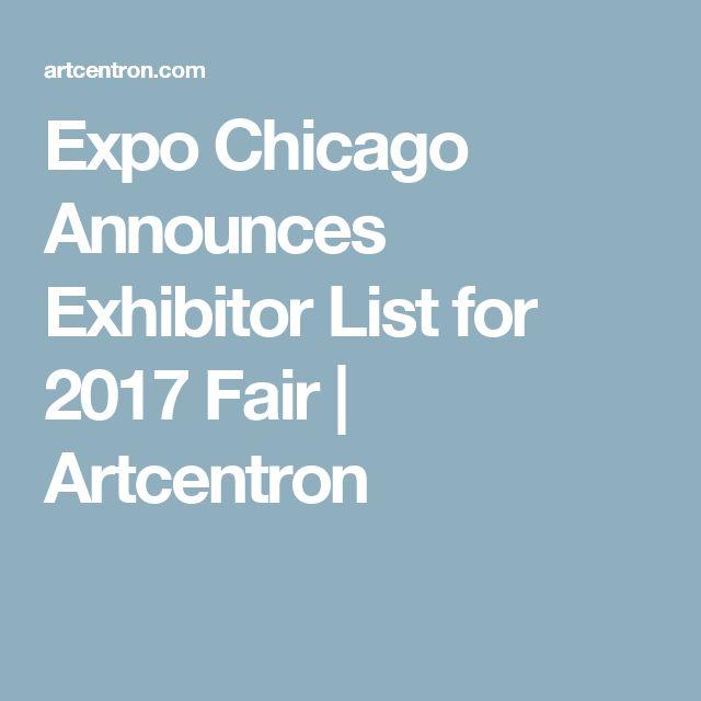 Expo Chicago Announces Exhibitor List for 2017 Fair   Artcentron