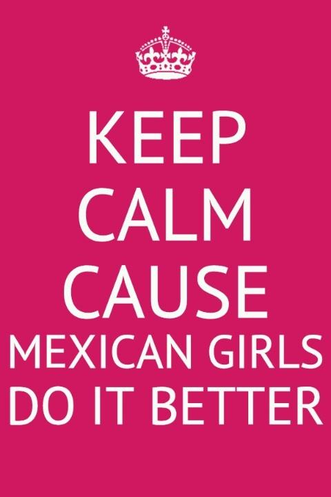Mexican girls do it better