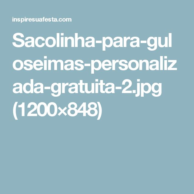 Sacolinha-para-guloseimas-personalizada-gratuita-2.jpg (1200×848)
