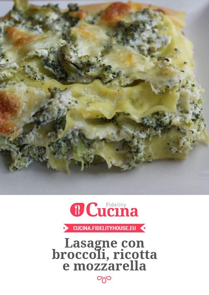 Lasagne con broccoli, ricotta e mozzarella
