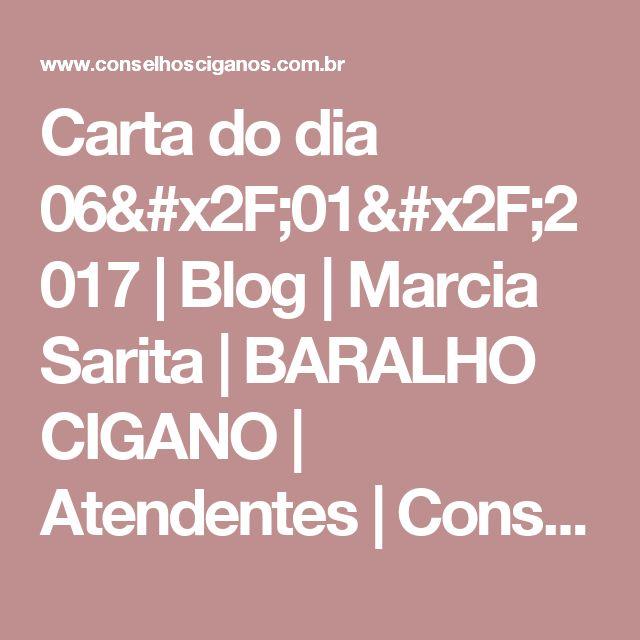 Carta do dia 06/01/2017 | Blog | Marcia Sarita | BARALHO CIGANO | Atendentes | Conselhos Ciganos