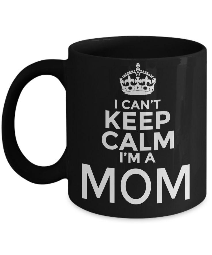 Funny Coffee Mugs For Mom -best Mom Mugs Coffee - Mom Coffee Mug-cheap Gift Ideas For Mom - Funny Gifts For Mom - Birthday Gift Mom - Mugs For Mom - I Can't Keep Calm I am a Mom Black Mug