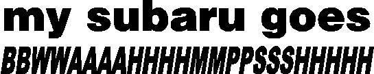 awesome my subaru goes BBWWAAAAHHHHMMPPSSSHHHHH Vinyl Decal Sticker turbo blow off valve   Check more at http://harmonisproduction.com/my-subaru-goes-bbwwaaaahhhhmmppssshhhhh-vinyl-decal-sticker-turbo-blow-off-valve/