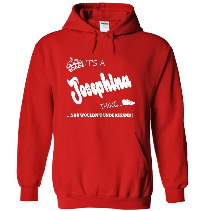 Its a Josephina thing, ჱ you wouldnt understand - (ツ)_/¯ T shirt Hoodie NameJosephina, are you tired of having to explain yourself? With this T-Shirt, you no longer have to. There are things that only Josephina can understand. Grab yours TODAY! If its not for you, you can search your name or your friends name.Josephina,thing,name,shirt,hoodie