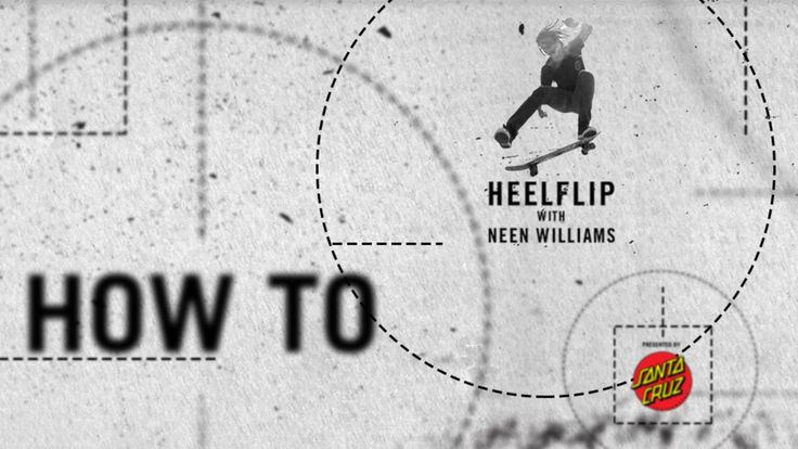 How To: Heelflip KUNGFU with Neen Williams | TransWorld SKATEboarding