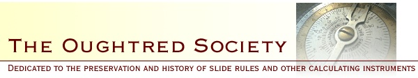 Oughtred Society - Dedicated to the preservation and history of slide rules and other calculating instruments