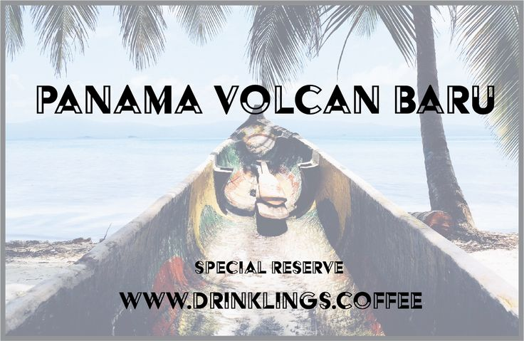 Panama Volcan Baru (Drinklings Special Reserve, 12 oz ONLY!)