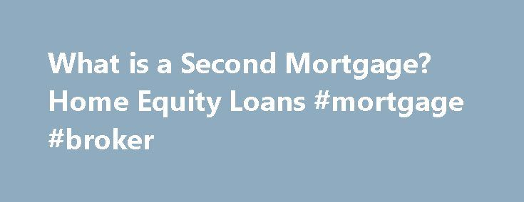 What is a Second Mortgage? Home Equity Loans #mortgage #broker http://mortgage.nef2.com/what-is-a-second-mortgage-home-equity-loans-mortgage-broker/  #second mortgage lenders # Second Mortgages: Information and FAQ Second Mortgages: Information and FAQ In this article: Second mortgages are typically used for home improvements or paying off large debts. A second mortgage is secured by your home, which means you can lose your home if you don t repay. Significant fees may apply; Closing  Read…
