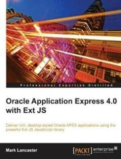 Oracle Application Express 4.0 with Ext JS free download by Mark Lancaster ISBN: 9781849681063 with BooksBob. Fast and free eBooks download.  The post Oracle Application Express 4.0 with Ext JS Free Download appeared first on Booksbob.com.