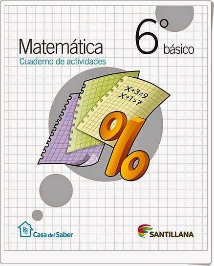 Cuaderno de actividades de Matemáticas para 6º de Primaria, de la Editorial Santillana en Chile.