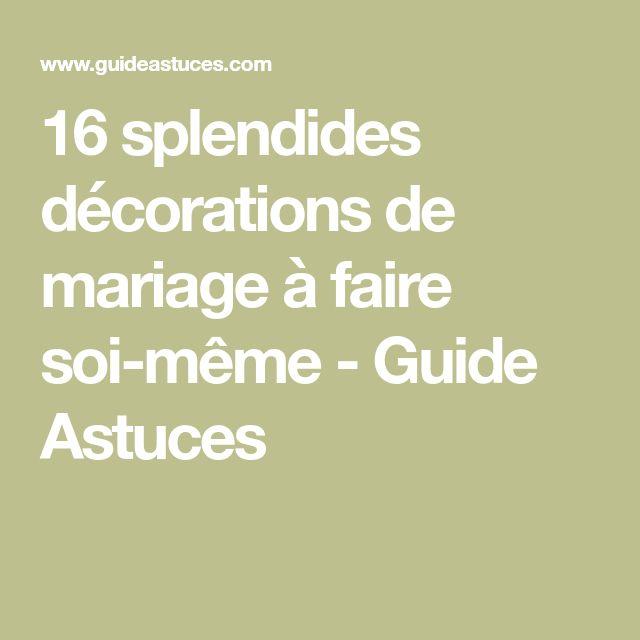 16 splendides décorations de mariage à faire soi-même - Guide Astuces