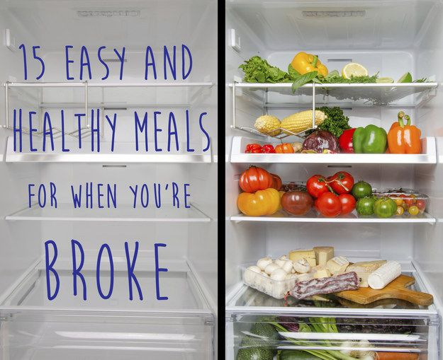 15 Easy And Healthy Meals For When You're Broke - OK so even if you're not broke, there's some good ideas of budget healthy eating! :)