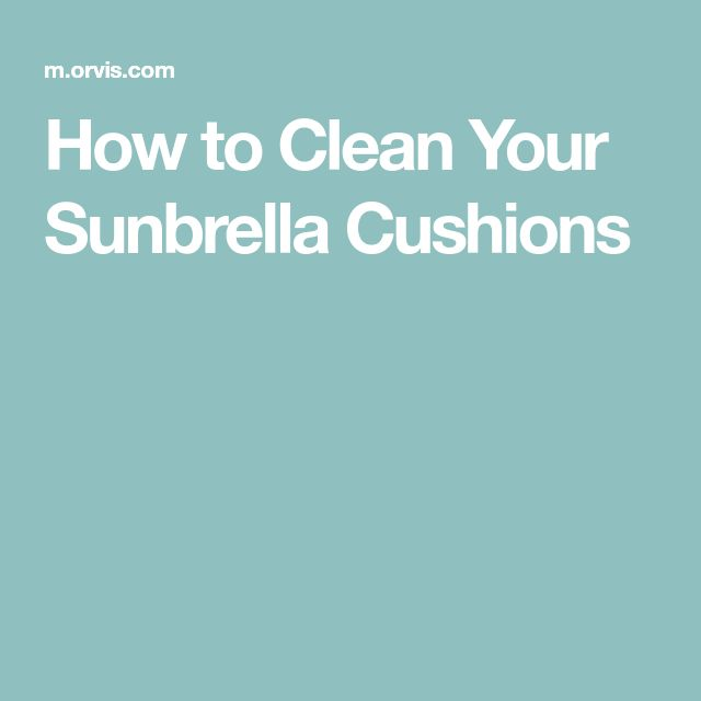 How to Clean Your Sunbrella Cushions