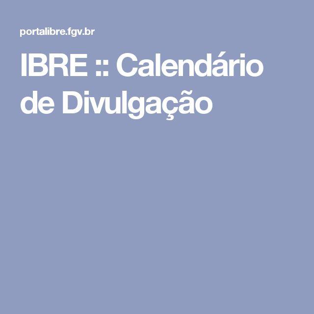 IBRE :: Calendário de Divulgação