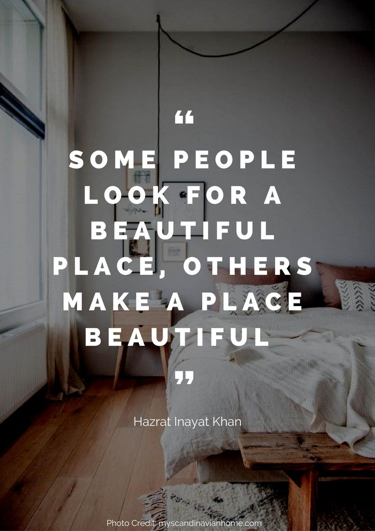 Some people look for a beautiful place, others make a place beautiful – Hazrat Inayat Khan Read more beautiful quotes about the home here: https://nyde.co.uk/blog/quotes-about-home/                                                                                                                                                                                 More