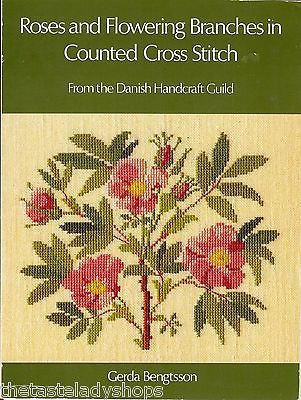Roses & Flowering Branches in Counted Cross Stitch Gerda Bengtsson Pattern Book