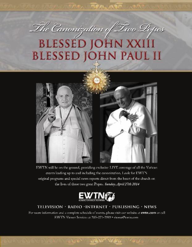 EWTN FLYER For Cannonization of Popes JPII and John XXIII