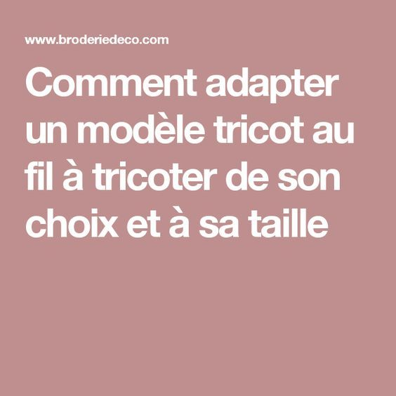 25 best ideas about tricot crochet on pinterest beginner crochet patterns crochet basket - Adapter un modele de tricot a sa taille ...