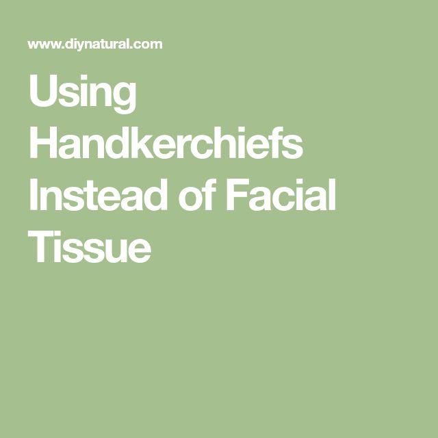 Using Handkerchiefs Instead of Facial Tissue