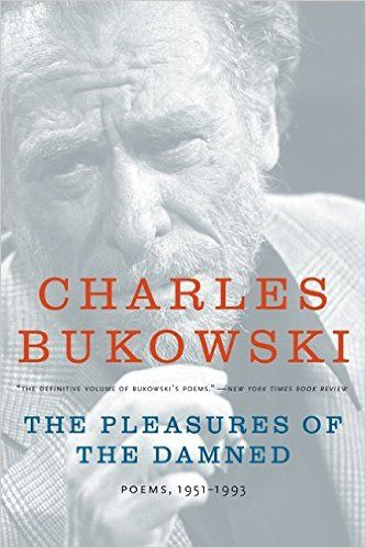The Pleasures of the Damned: Poems, 1951-1993: Charles Bukowski: 9780061228445: Amazon.com: Books