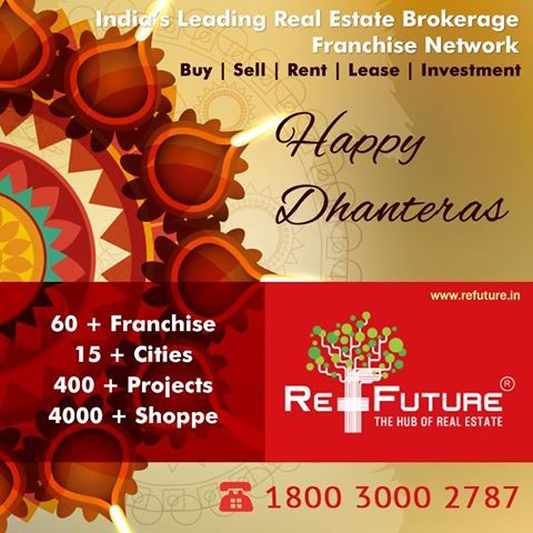 """RE-FUTURE : Wish U all a very Happy """" Dhanteras """" #Realestate #Franchise"""