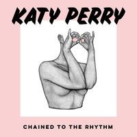 Chained to the Rhythm (feat. Skip Marley) - Single - Katy Perry