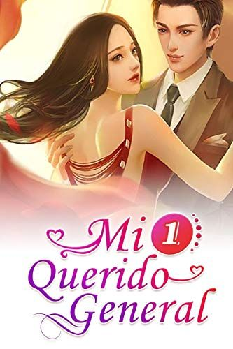 Mi Querido General 1: El Amor Entre Una Chica;Mi Querido ...