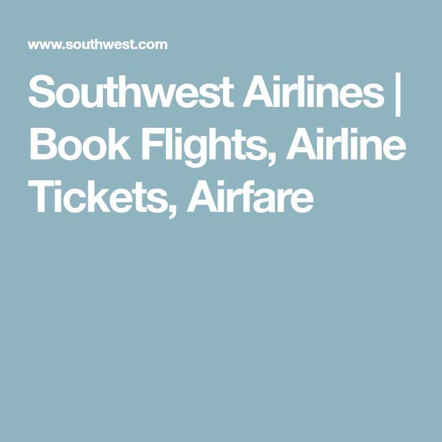 Southwest Airlines | Book Flights, Airline Tickets, Airfare