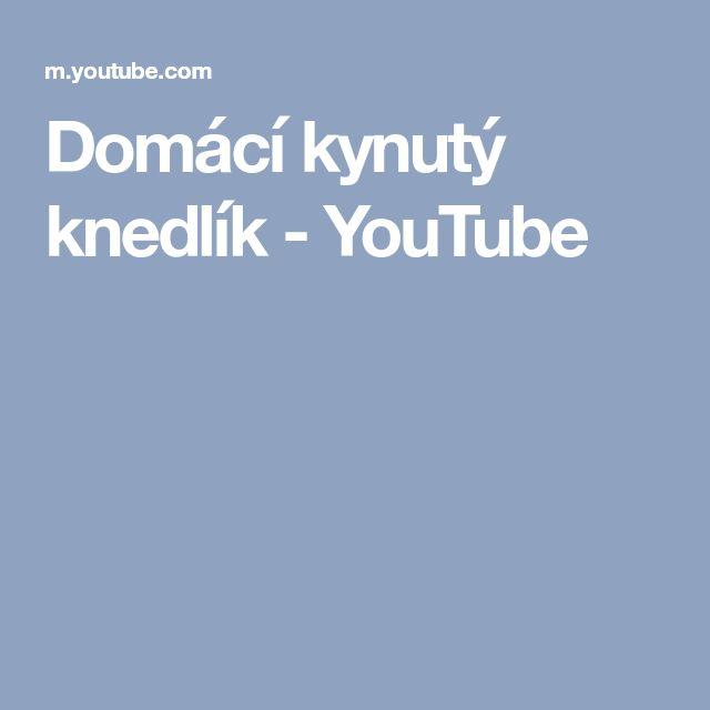 Domácí kynutý knedlík - YouTube