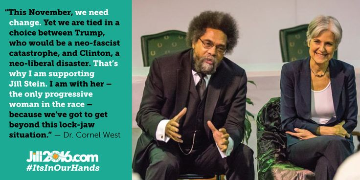 Dr. Cornel West,  publicly expressed his support for Green Party Presidential candidate Dr. Jill Stein.