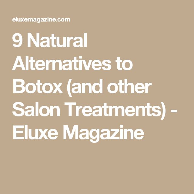 9 Natural Alternatives to Botox (and other Salon Treatments) - Eluxe Magazine