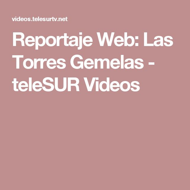 Reportaje Web: Las Torres Gemelas - teleSUR Videos