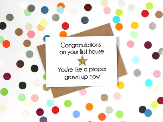 Funny new home/ first home card: Congratulations on your first house. You're like a proper grown up now