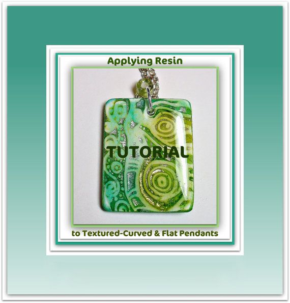Tutorial  Applying Resin to Polymer Clay Pendants - Textured, Curved,  Flat   PDF Lesson