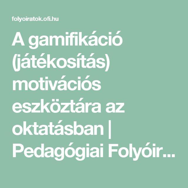 A gamifikáció (játékosítás) motivációs eszköztára az oktatásban | Pedagógiai Folyóiratok