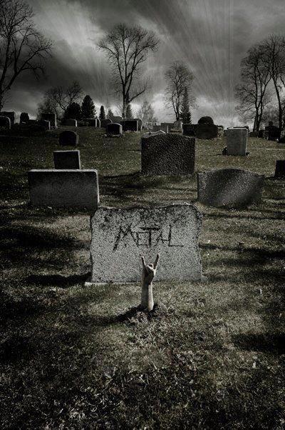 Metal...even after death \m/