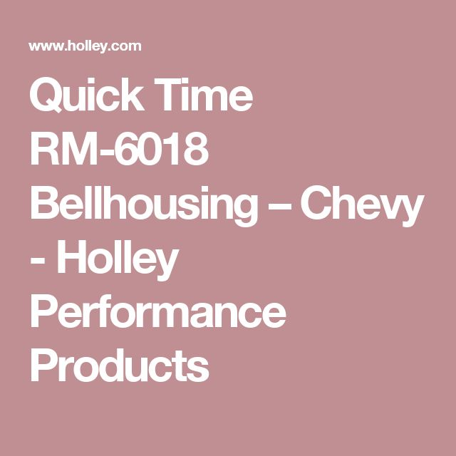 Quick Time RM-6018 Bellhousing – Chevy - Holley Performance Products