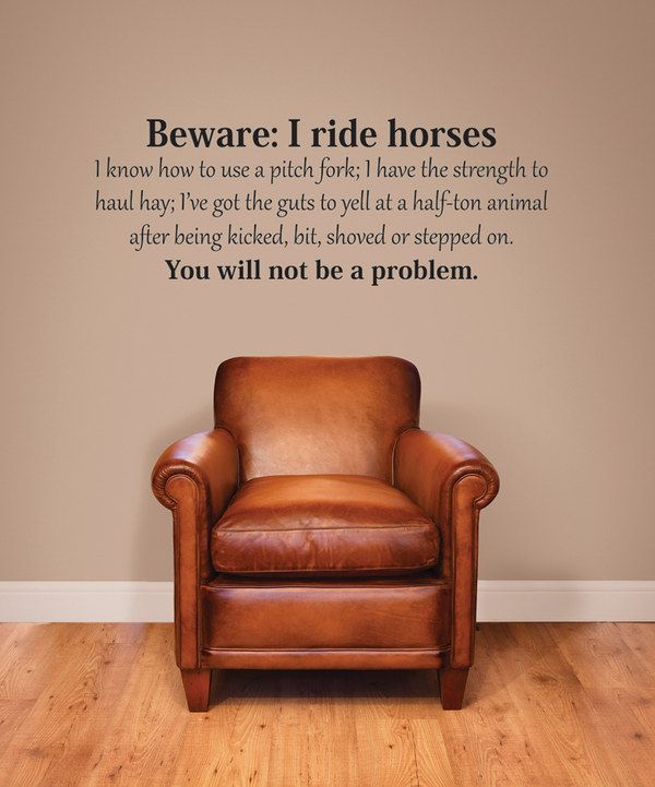 Take a look at this 'Beware: I Ride Horses' Wall Quote on zulily today!