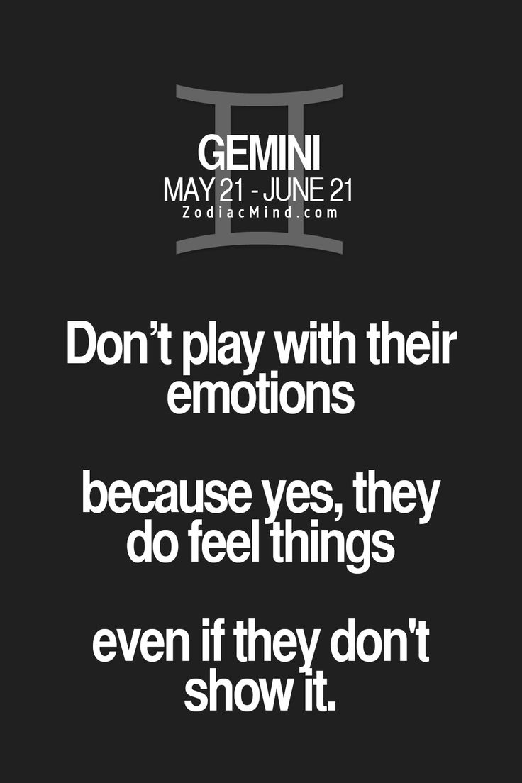 Fun facts about your sign here. Horoscope // Gemini: don't play with their emotions because yes, they (we) do feel things, even if they don't show it