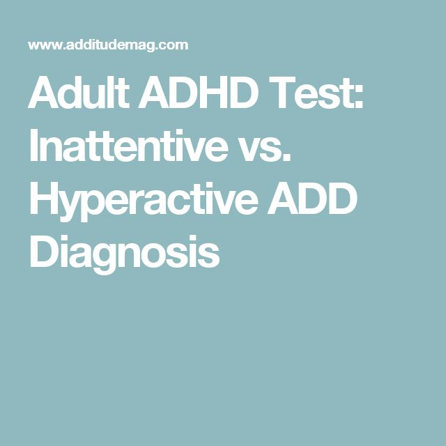 Adult ADHD Test: Inattentive vs. Hyperactive ADD Diagnosis