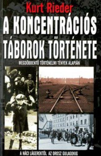 (10) A koncentrációs táborok története · Kurt Rieder · Könyv · Moly