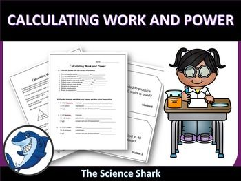 Calculating Work and Power Handouts/ Activity You will receive: Information sheet with work and power equation triangles/ and units. Fill in the blank section and substitution for formulas. Work and Power Equation Sheet that includes word problems