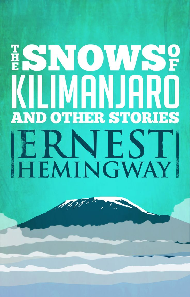 Snows of Kilimanjaro and Other Stories by Ernest Hemingway