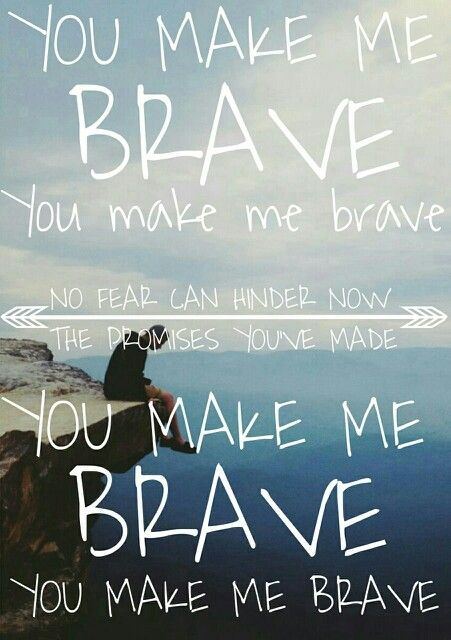You make me brave - bethel music