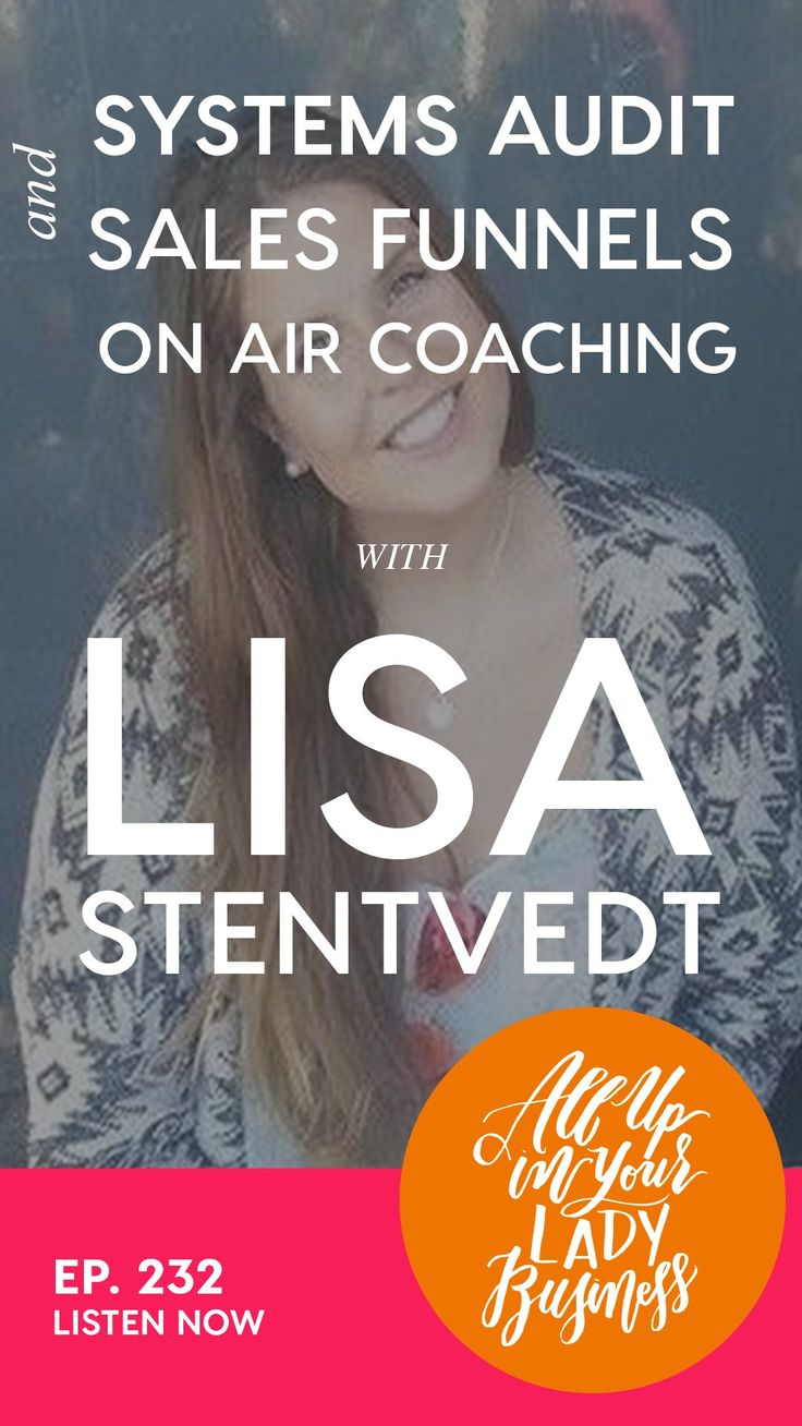 Episode #232: #Systems Audit & #Sales Funnels! On-air Coaching Call with Lisa Stentvedt // All Up in Your Lady #Business