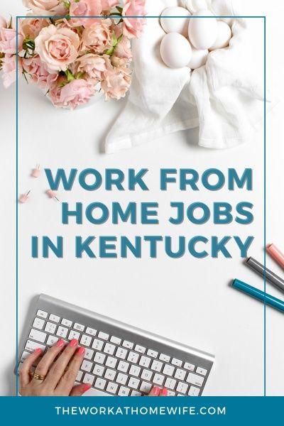 Legit Work From Home Jobs In Kentucky