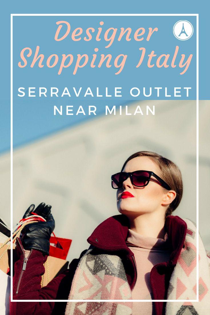 Serravalle Outlet Designer - Shopping near Milan, Italy #Italy #designers #fashion