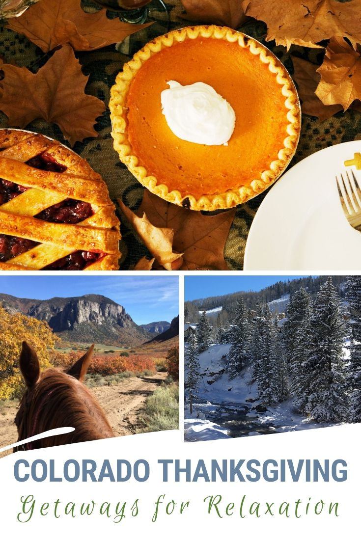 Colorado Thanksgiving Getaways For Relaxation Insider Families In 2020 Thanksgiving Getaways Cooking Vacation Favorite Family Vacations