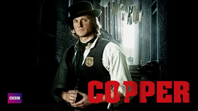 Copper - amazing crime drama that keeps true to the real horrors of life in the 1860's. absolutely on a par with BBC productions, which are the very best.